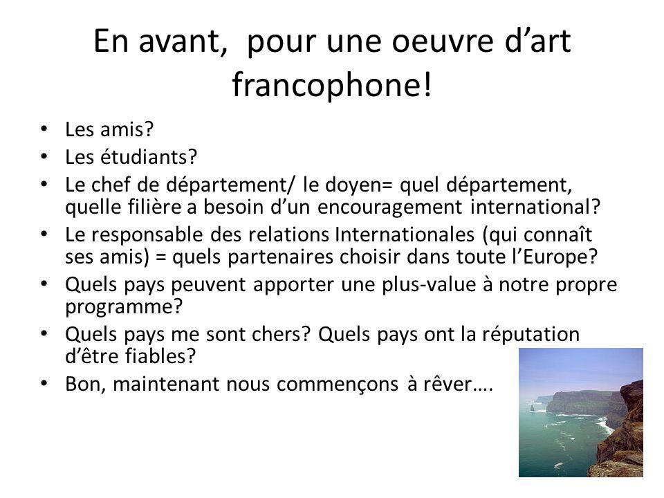 En avant, pour une oeuvre dart francophone.Les amis.