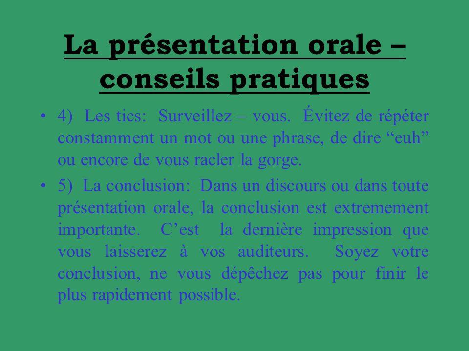 La présentation orale – conseils pratiques 4) Les tics: Surveillez – vous.