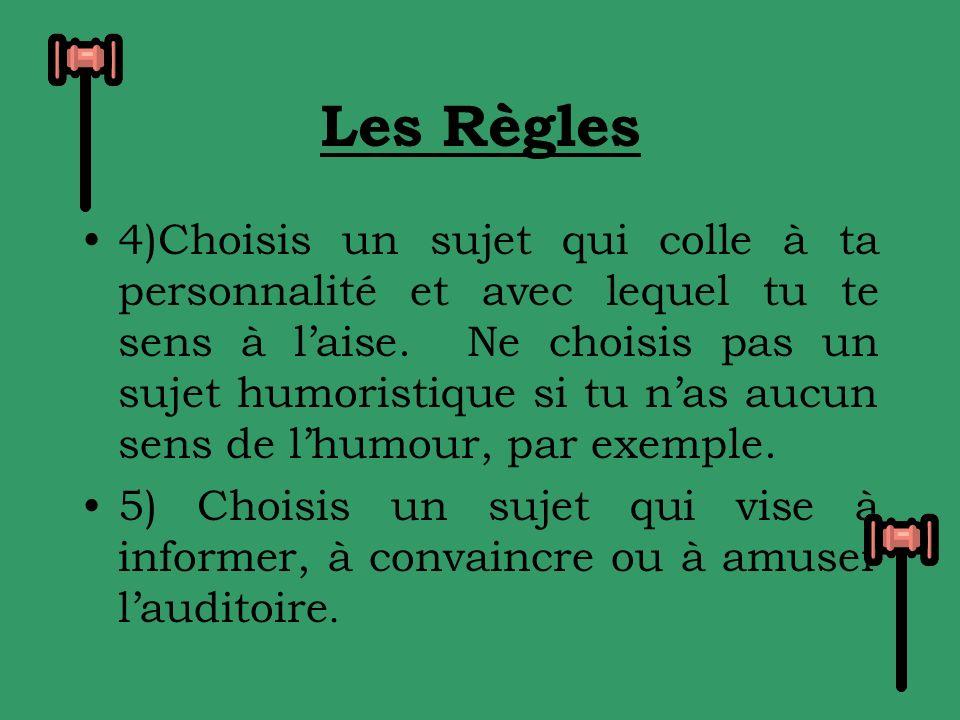 Les Règles 4)Choisis un sujet qui colle à ta personnalité et avec lequel tu te sens à laise.