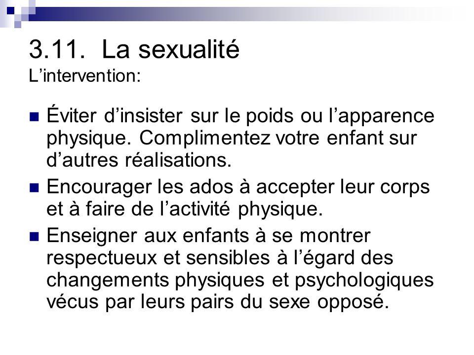 3.11.La sexualité Lintervention: Éviter dinsister sur le poids ou lapparence physique.