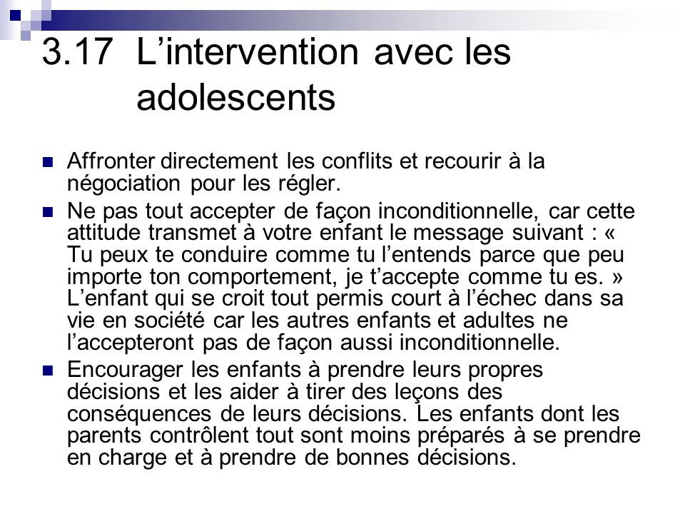 3.17 Lintervention avec les adolescents Affronter directement les conflits et recourir à la négociation pour les régler.