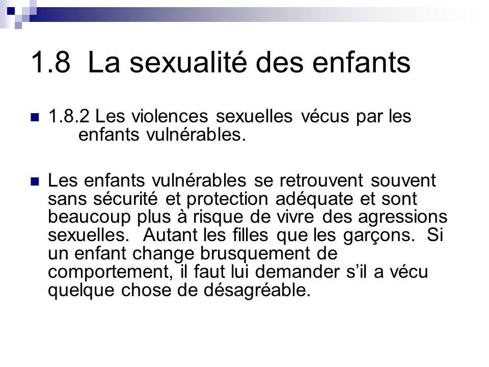 1.8 La sexualité des enfants 1.8.2 Les violences sexuelles vécus par les enfants vulnérables.