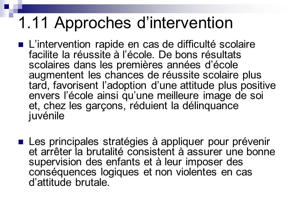 1.11 Approches dintervention Lintervention rapide en cas de difficulté scolaire facilite la réussite à lécole.