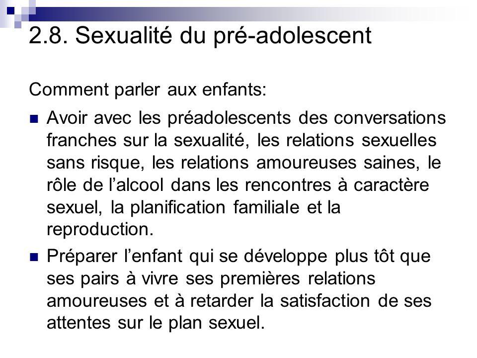 2.8. Sexualité du pré-adolescent Comment parler aux enfants: Avoir avec les préadolescents des conversations franches sur la sexualité, les relations