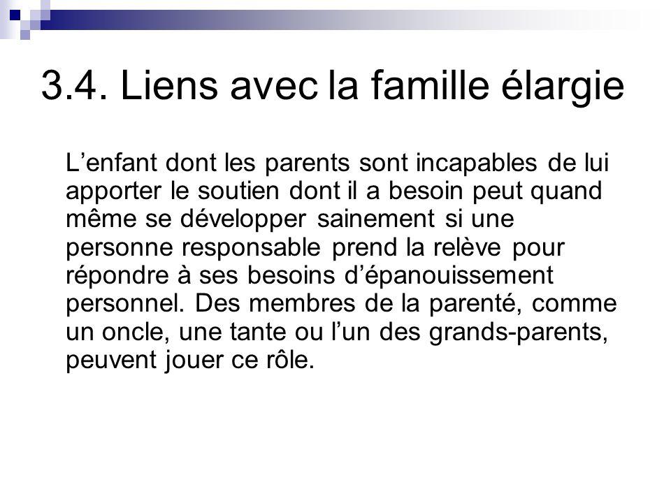 3.4. Liens avec la famille élargie Lenfant dont les parents sont incapables de lui apporter le soutien dont il a besoin peut quand même se développer