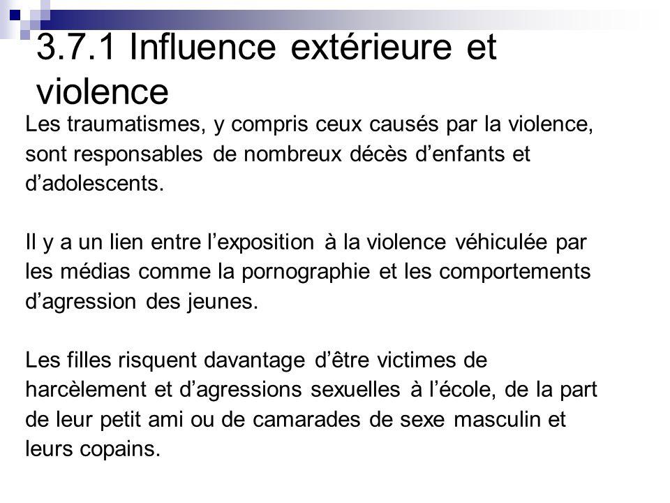3.7.1 Influence extérieure et violence Les traumatismes, y compris ceux causés par la violence, sont responsables de nombreux décès denfants et dadolescents.