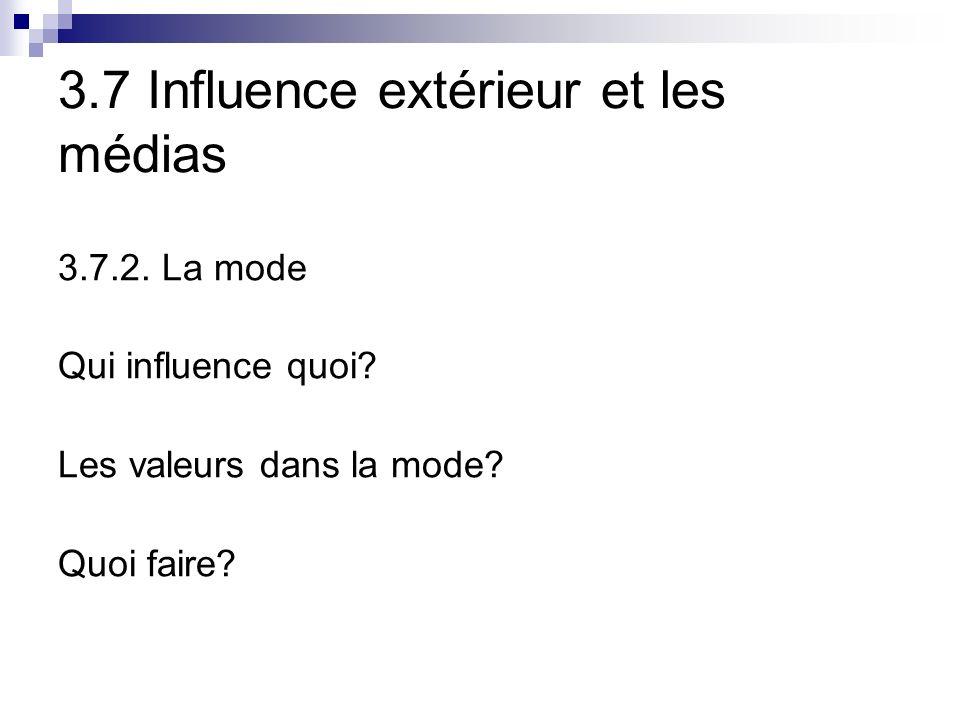 3.7 Influence extérieur et les médias 3.7.2.La mode Qui influence quoi.