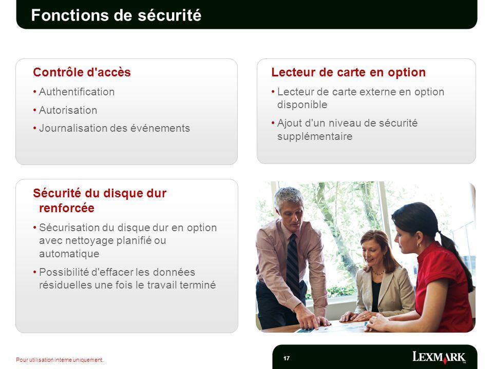 Pour utilisation interne uniquement. 17 Fonctions de sécurité Contrôle d'accès Authentification Autorisation Journalisation des événements Lecteur de