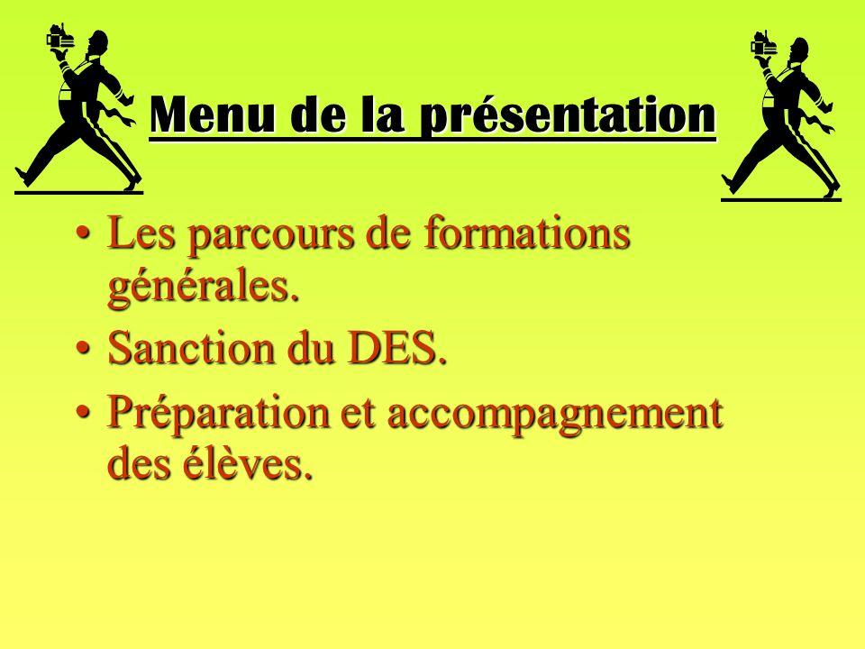 Menu de la présentation Les parcours de formations générales.Les parcours de formations générales.