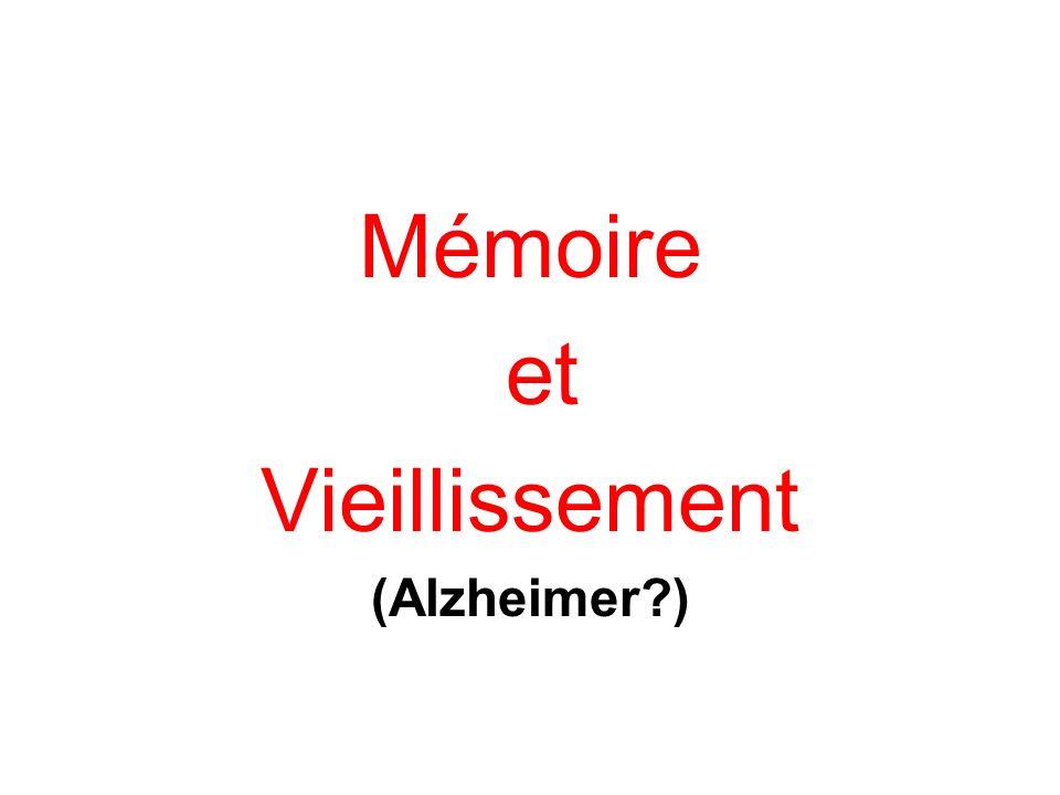 Mémoire et Vieillissement (Alzheimer?)