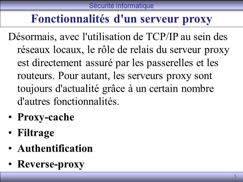 5 Fonctionnalités d'un serveur proxy Désormais, avec l'utilisation de TCP/IP au sein des réseaux locaux, le rôle de relais du serveur proxy est direct