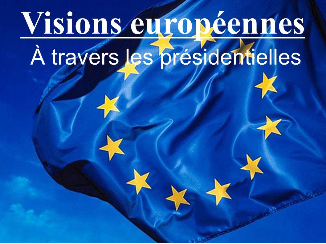Visions européennes À travers les présidentielles