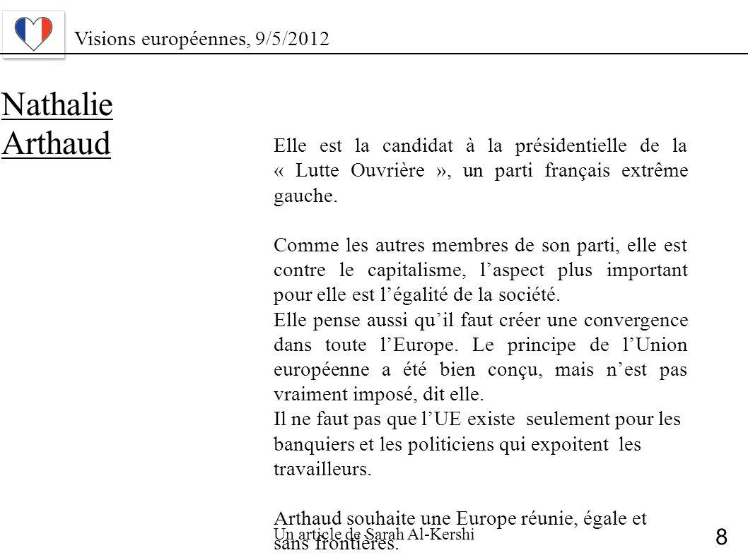 Nathalie Arthaud Elle est la candidat à la présidentielle de la « Lutte Ouvrière », un parti français extrême gauche. Comme les autres membres de son
