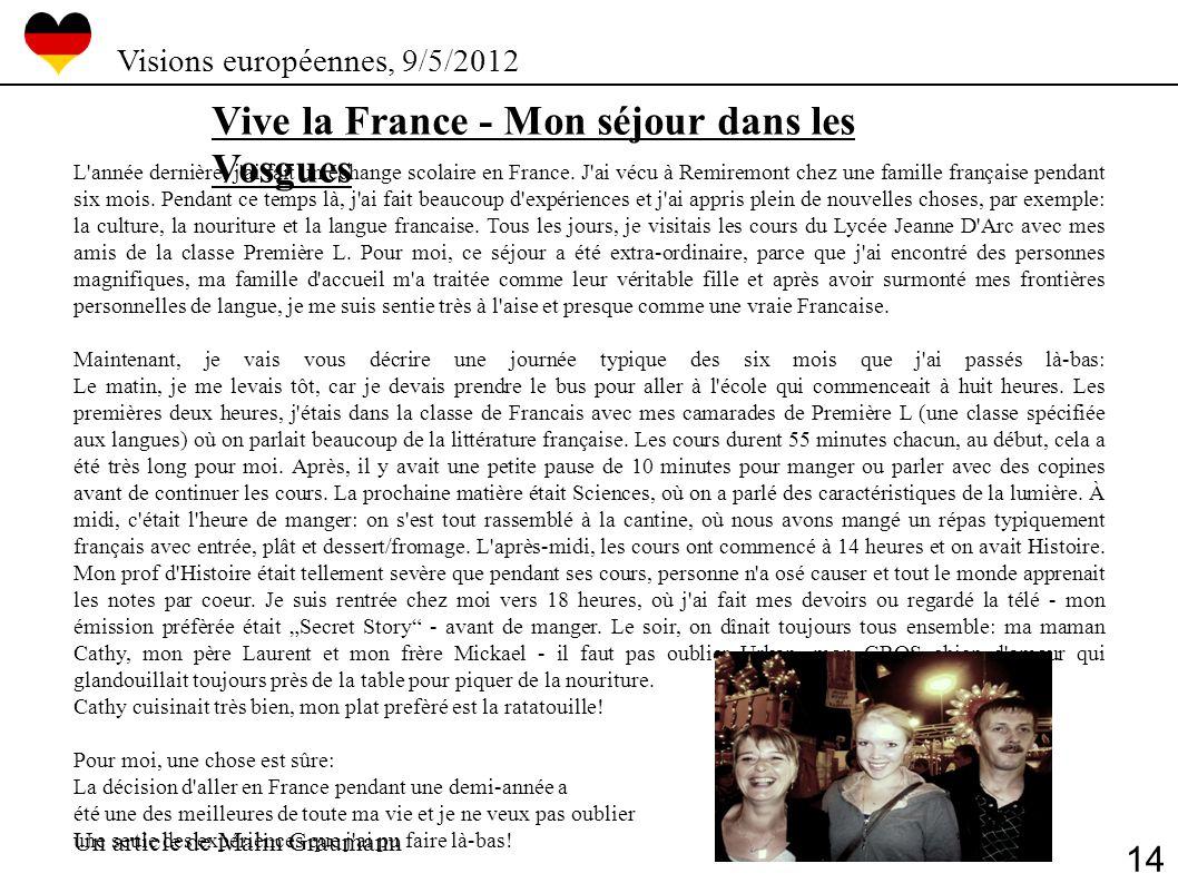 Vive la France - Mon séjour dans les Vosgues L'année dernière, j'ai fait un échange scolaire en France. J'ai vécu à Remiremont chez une famille frança