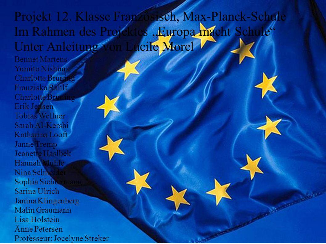 Projekt 12. Klasse Französisch, Max-Planck-Schule Im Rahmen des Projektes Europa macht Schule Unter Anleitung von Lucile Morel Bennet Martens Yumito N
