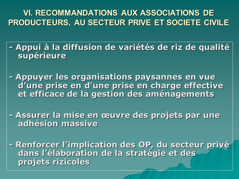 VI. RECOMMANDATIONS AUX ASSOCIATIONS DE PRODUCTEURS, AU SECTEUR PRIVE ET SOCIETE CIVILE - Appui à la diffusion de variétés de riz de qualité supérieur