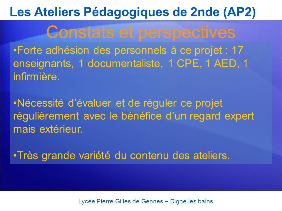 Les Ateliers Pédagogiques de 2nde (AP2) Lycée Pierre Gilles de Gennes – Digne les bains Forte adhésion des personnels à ce projet : 17 enseignants, 1