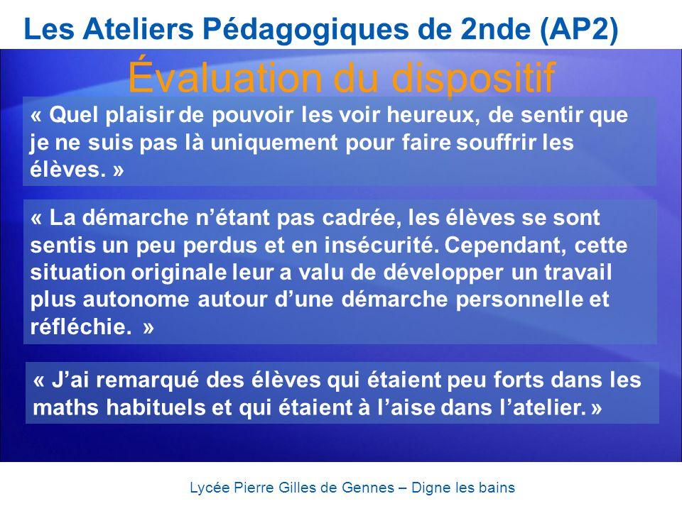 Les Ateliers Pédagogiques de 2nde (AP2) Lycée Pierre Gilles de Gennes – Digne les bains « Jai remarqué des élèves qui étaient peu forts dans les maths