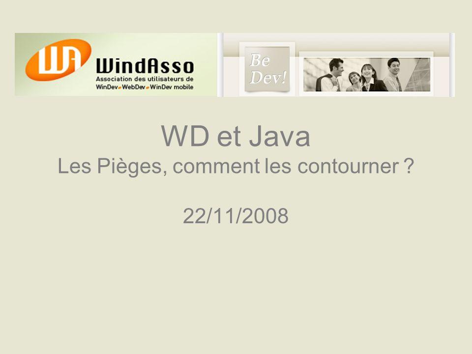 WD et Java Les Pièges, comment les contourner ? 22/11/2008