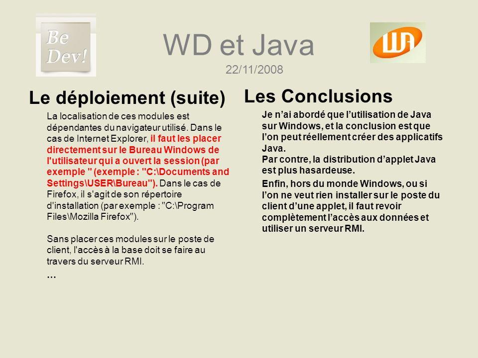 WD et Java Le déploiement (suite) La localisation de ces modules est dépendantes du navigateur utilisé. Dans le cas de Internet Explorer, il faut les