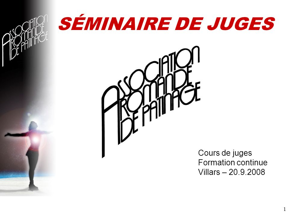 1 SÉMINAIRE DE JUGES Cours de juges Formation continue Villars – 20.9.2008