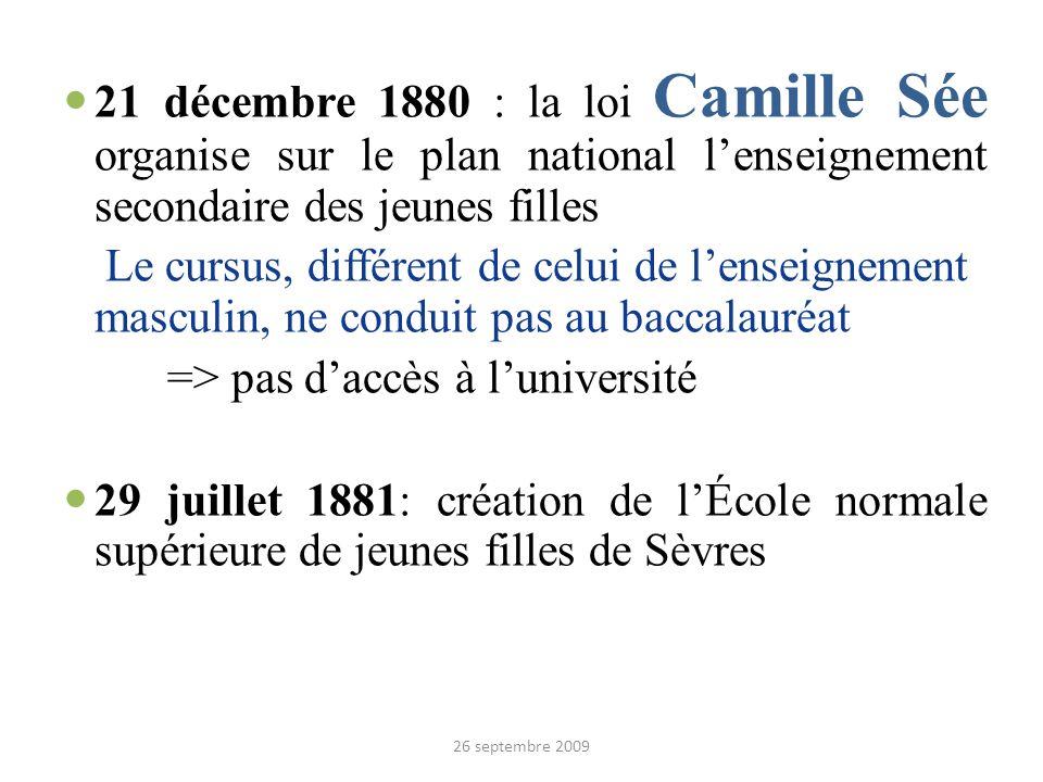 21 décembre 1880 : la loi Camille Sée organise sur le plan national lenseignement secondaire des jeunes filles Le cursus, différent de celui de lensei