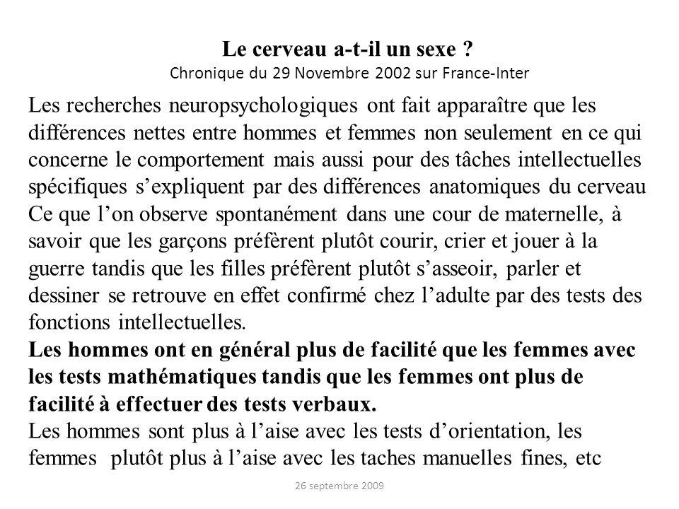Le cerveau a-t-il un sexe ? Chronique du 29 Novembre 2002 sur France-Inter Les recherches neuropsychologiques ont fait apparaître que les différences