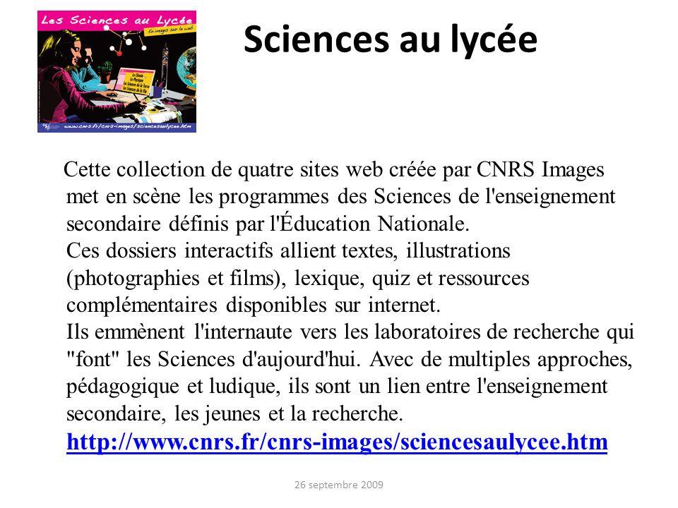 Sciences au lycée Cette collection de quatre sites web créée par CNRS Images met en scène les programmes des Sciences de l'enseignement secondaire déf