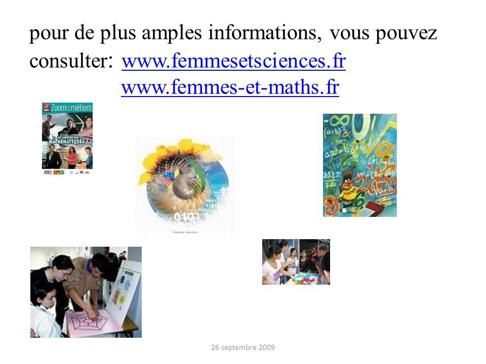 pour de plus amples informations, vous pouvez consulter : www.femmesetsciences.fr www.femmes-et-maths.fr www.femmesetsciences.frwww.femmes-et-maths.fr