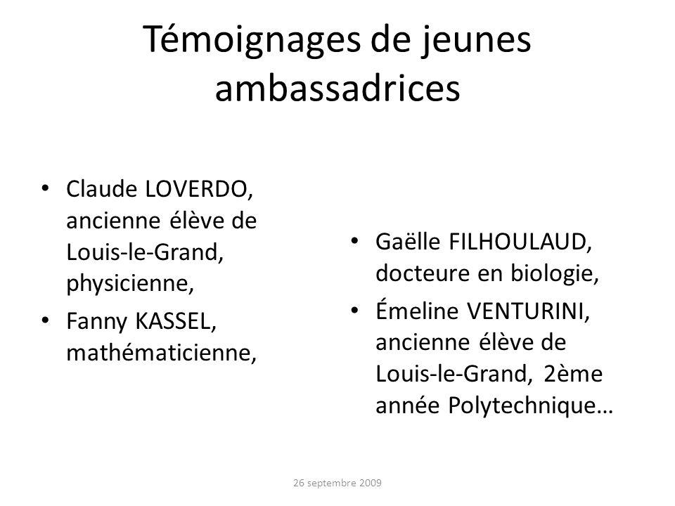 Témoignages de jeunes ambassadrices Claude LOVERDO, ancienne élève de Louis-le-Grand, physicienne, Fanny KASSEL, mathématicienne, Gaëlle FILHOULAUD, d
