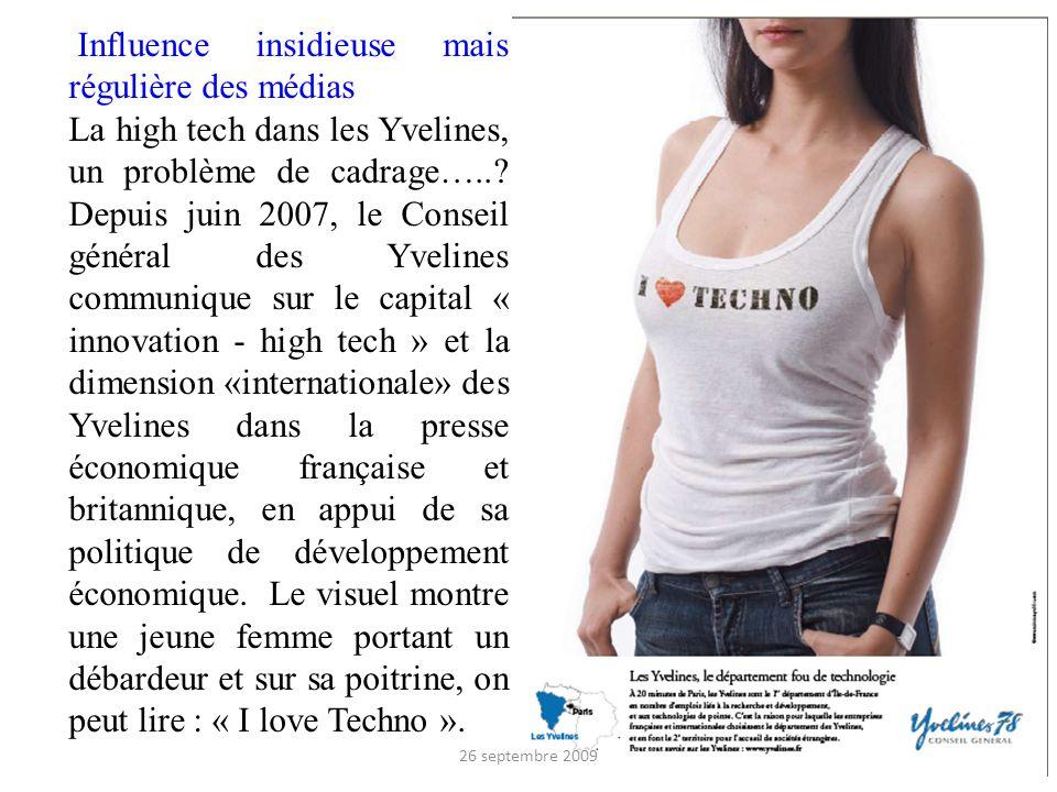Influence insidieuse mais régulière des médias La high tech dans les Yvelines, un problème de cadrage…..? Depuis juin 2007, le Conseil général des Yve