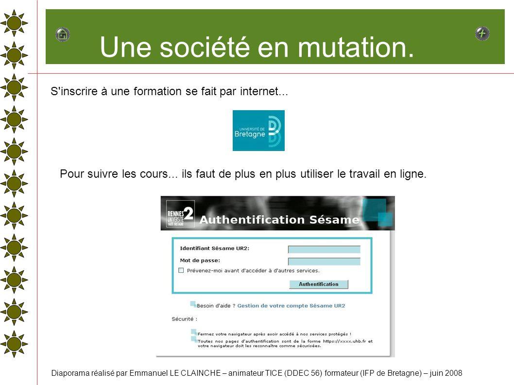 Une société en mutation.S inscrire à une formation se fait par internet...
