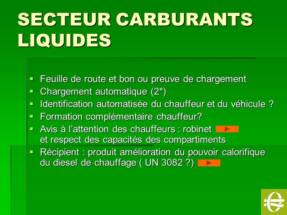 9 SECTEUR CARBURANTS LIQUIDES Feuille de route et bon ou preuve de chargement Feuille de route et bon ou preuve de chargement Chargement automatique (