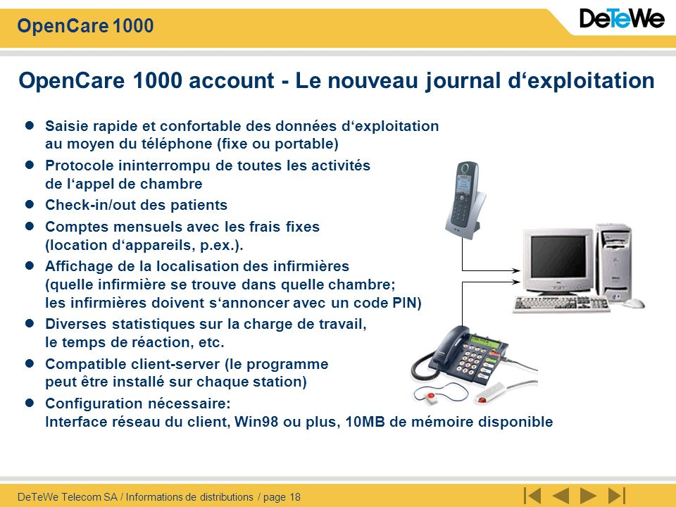 OpenCare 1000 DeTeWe Telecom SA / Informations de distributions / page 18 OpenCare 1000 account - Le nouveau journal dexploitation Saisie rapide et co
