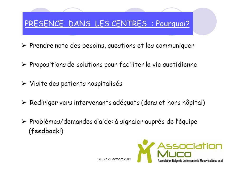 Prendre note des besoins, questions et les communiquer Propositions de solutions pour faciliter la vie quotidienne Visite des patients hospitalisés Re