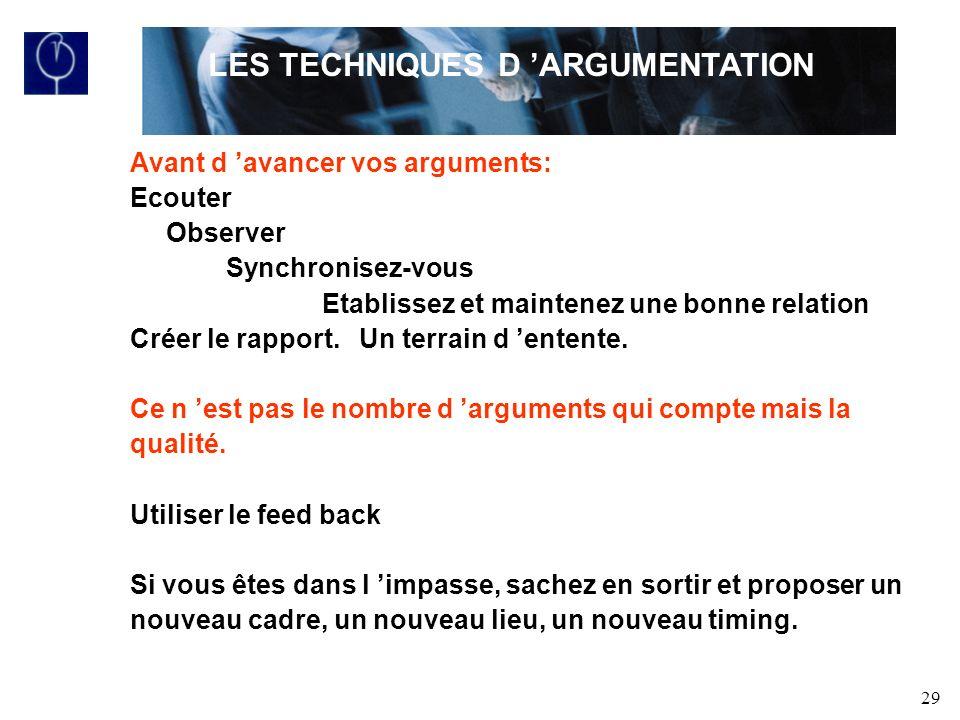 29 Avant d avancer vos arguments: Ecouter Observer Synchronisez-vous Etablissez et maintenez une bonne relation Créer le rapport.