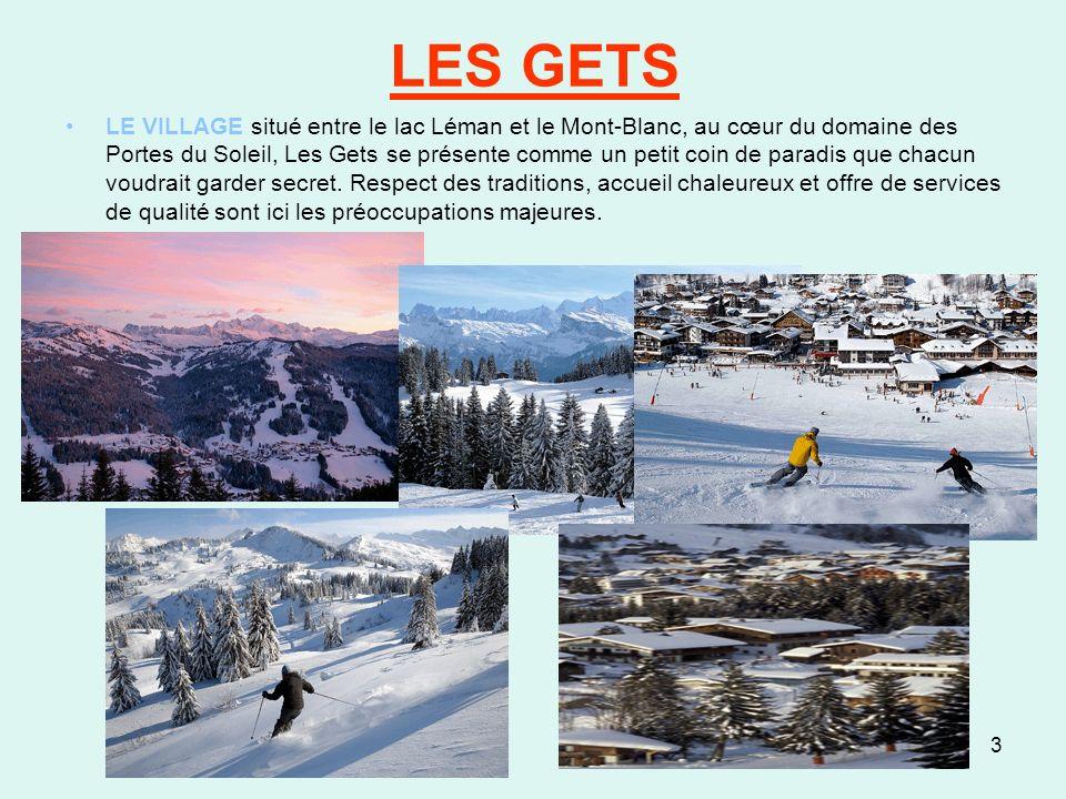 3 LES GETS LE VILLAGE situé entre le lac Léman et le Mont-Blanc, au cœur du domaine des Portes du Soleil, Les Gets se présente comme un petit coin de