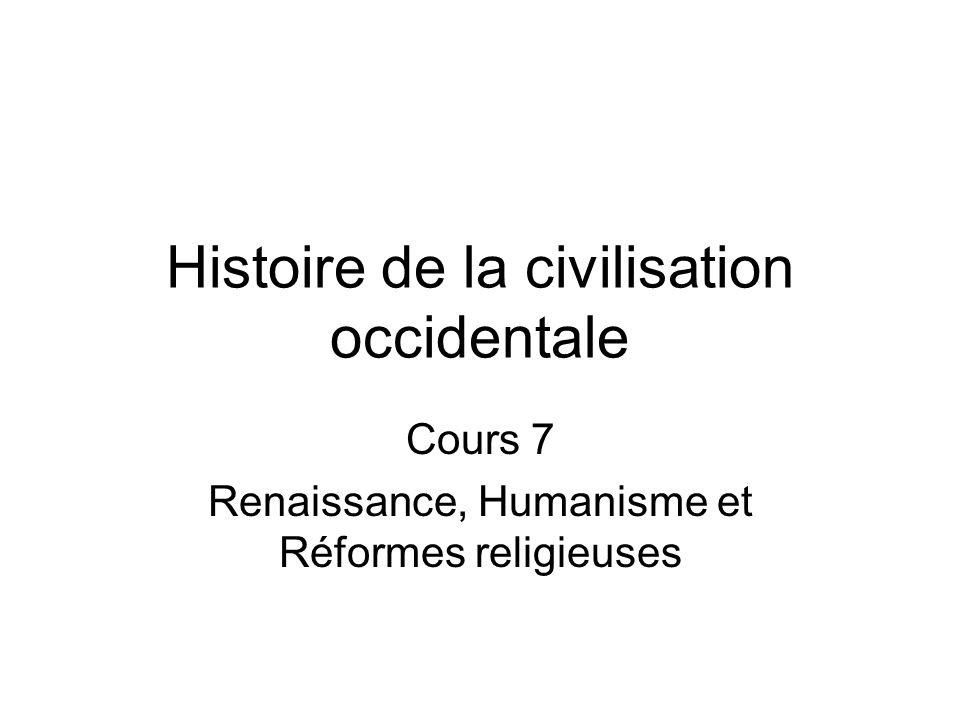 Histoire de la civilisation occidentale Cours 7 Renaissance, Humanisme et Réformes religieuses