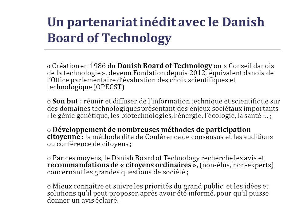 Un partenariat inédit avec le Danish Board of Technology o Création en 1986 du Danish Board of Technology ou « Conseil danois de la technologie », dev