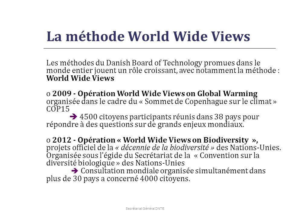 Secrétariat Général DNTE La méthode World Wide Views Les méthodes du Danish Board of Technology promues dans le monde entier jouent un rôle croissant,