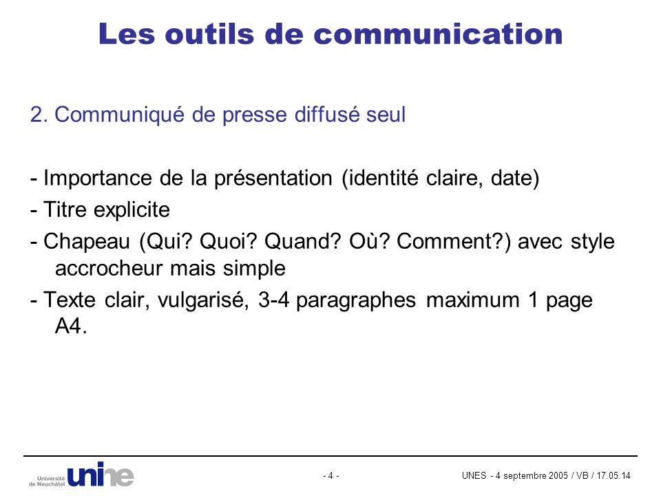 UNES - 4 septembre 2005 / VB / 17.05.14- 4 - Les outils de communication 2. Communiqué de presse diffusé seul - Importance de la présentation (identit