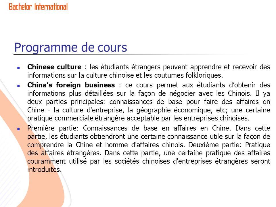 Programme de cours Chinese culture : les étudiants étrangers peuvent apprendre et recevoir des informations sur la culture chinoise et les coutumes folkloriques.