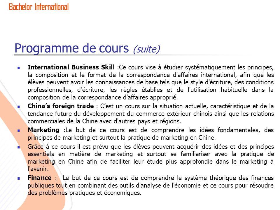 Programme de cours (suite) International Business Skill :Ce cours vise à étudier systématiquement les principes, la composition et le format de la cor