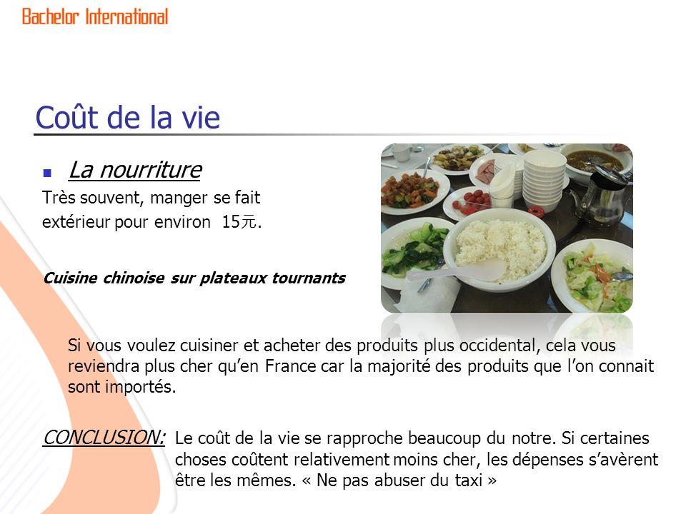 Coût de la vie La nourriture Très souvent, manger se fait extérieur pour environ 15. Cuisine chinoise sur plateaux tournants Si vous voulez cuisiner e
