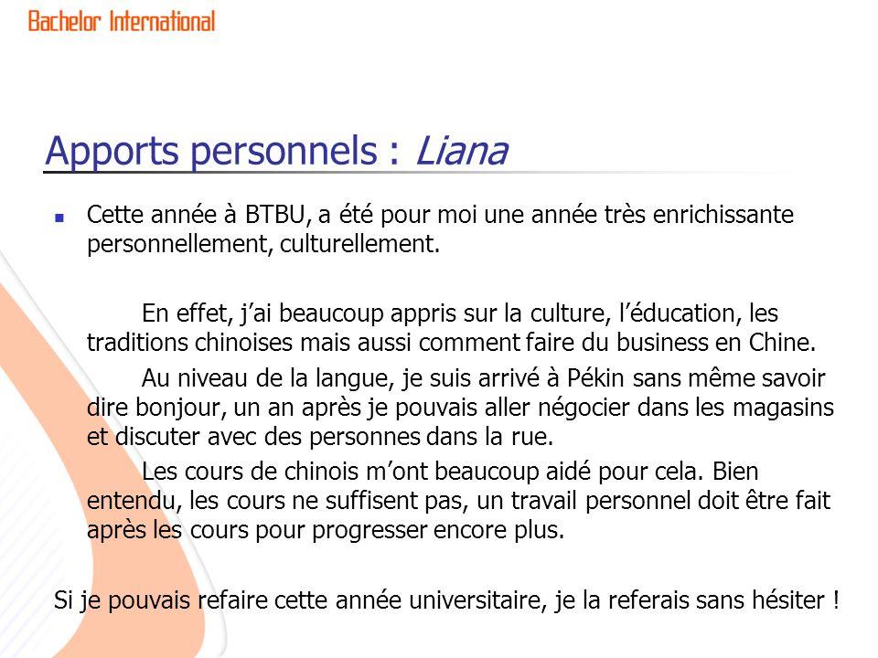 Apports personnels : Liana Cette année à BTBU, a été pour moi une année très enrichissante personnellement, culturellement.
