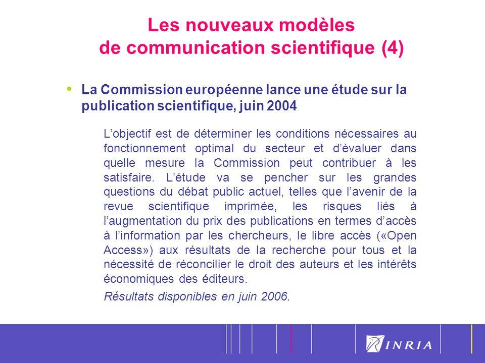11 Les nouveaux modèles de communication scientifique (4) La Commission européenne lance une étude sur la publication scientifique, juin 2004 Lobjectif est de déterminer les conditions nécessaires au fonctionnement optimal du secteur et dévaluer dans quelle mesure la Commission peut contribuer à les satisfaire.
