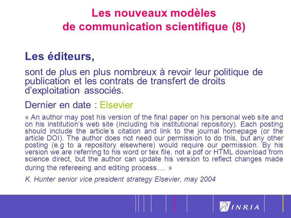 15 Les nouveaux modèles de communication scientifique (8) Les éditeurs, sont de plus en plus nombreux à revoir leur politique de publication et les contrats de transfert de droits dexploitation associés.
