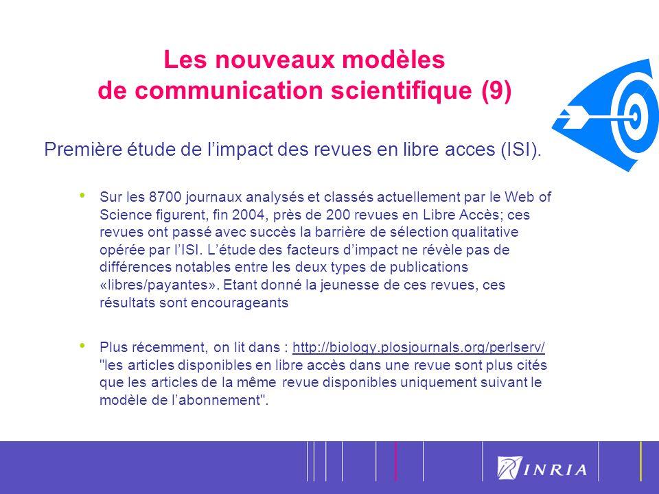 16 Les nouveaux modèles de communication scientifique (9) Première étude de limpact des revues en libre acces (ISI).