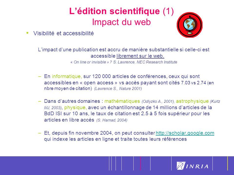 4 Lédition scientifique (1) Impact du web Visibilité et accessibilité Limpact dune publication est accru de manière substantielle si celle-ci est accessible librement sur le web.
