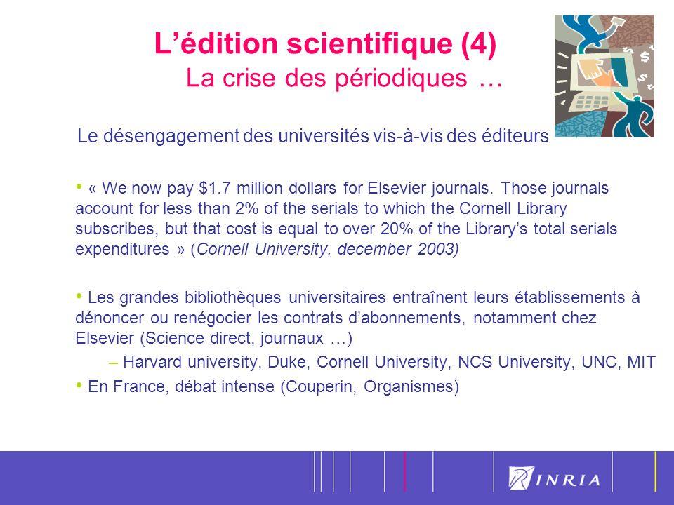 7 Lédition scientifique (4) La crise des périodiques … Le désengagement des universités vis-à-vis des éditeurs « We now pay $1.7 million dollars for Elsevier journals.
